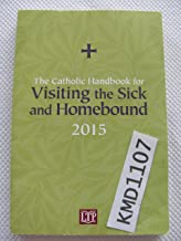 By JCD Nihil Obstat: Very Reverend Daniel A. Smilanic The Catholic Handbook for Visiting the Sick and Homebound 2015 [Flexibound]