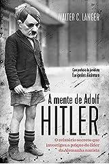 A mente de Adolf Hitler: O relatório secreto que investigou a psique do líder da Alemanha nazista eBook Kindle