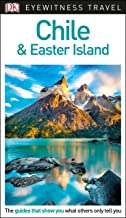 Chile And Easter Island. Eyewitness Travel Guide (Eyewitnesss Travel Guides) [Idioma Inglés]