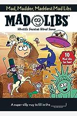 Mad, Madder, Maddest Mad Libs Paperback
