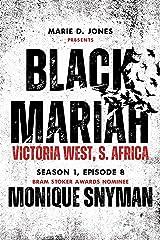 Black Mariah: Victoria West, Northern Cape, South Africa (Black Mariah Series, Season 1 Book 8) Kindle Edition