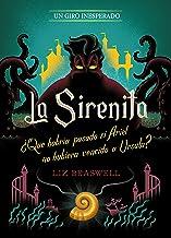 La Sirenita. Un giro inesperado: Narrativa (Disney. Princesas) (Spanish Edition)