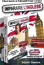 Imparare l'Inglese: Il Metodo Immersivo per Padroneggiare la Lingua in 30 giorni con Frasi Situazionali, Grammatica, Fonet...