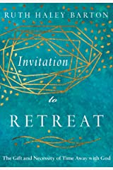 Invitation to Retreat: The Gift and Necessity of Time Away with God (Transforming Resources) Kindle Edition