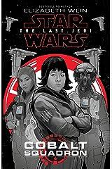 Star Wars: The Last Jedi: Cobalt Squadron Kindle Edition