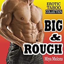 BIG & ROUGH (Taboo Forbidden Explicit Erotic Stories Box Set Collection)