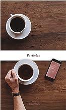 Particles: A Novel