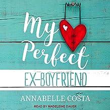 My Perfect Ex-Boyfriend: Perfect Guy, Book 1