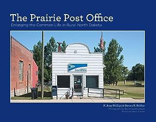 The Prairie Post Office: Enlarging the Common Life in Rural North Dakota
