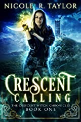 Crescent Calling (The Crescent Witch Chronicles Book 1) Kindle Edition