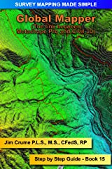 Global Mapper: Step by Step (Survey Mapping Made Simple) Kindle Edition