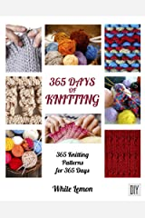 365 Days of Knitting : 365 Knitting Patterns for 365 Days Kindle Edition