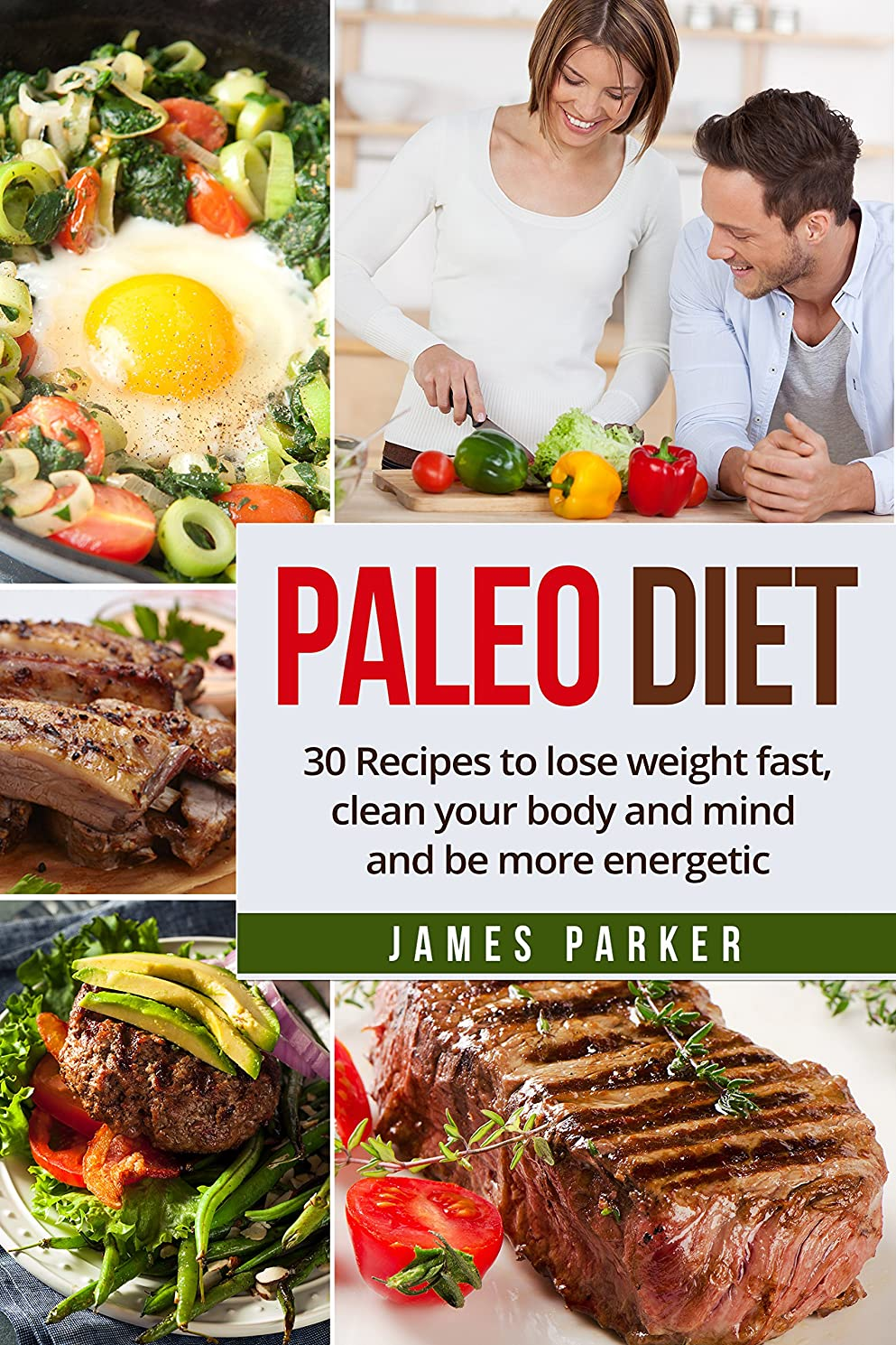Paleo Diet:30 Recipes to lose weight fast, clean your body and mind and be more energetic (Diet recipes, Weight loss, Paleo Diet, Paleo cookbook, lose ... Paleo diet ultimate guide) (English Edition)