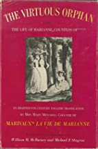 The Virtuous Orphan: Or, The Life of Marianne Countess of * * * * *