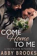 Come Home to Me (A Brookside Romance Book 5)