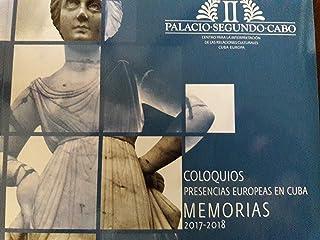 Coloquios presencias europeas en cuba memorias 2017-2018.
