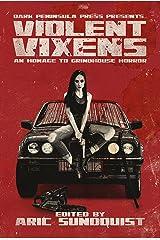 Violent Vixens: An Homage to Grindhouse Horror Kindle Edition
