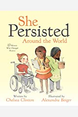 She Persisted Around the World: 13 Women Who Changed History Kindle Edition