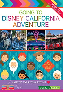 Going To Disney California Adventure: A Guide for Kids & Kids at Heart (English Edition)