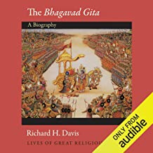 The Bhagavad Gita (Lives of Great Religious Books): A Biography