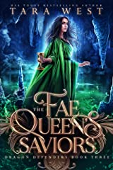 The Fae Queen's Saviors: Dragon Defenders Book Three Kindle Edition