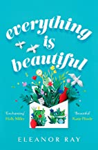 Everything is Beautiful: an unforgettable debut with a huge heart