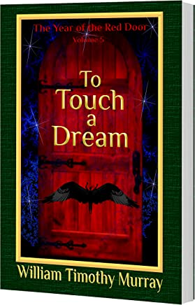 To Touch a Dream: Volume 5 of The Year of the Red Door (English Edition)