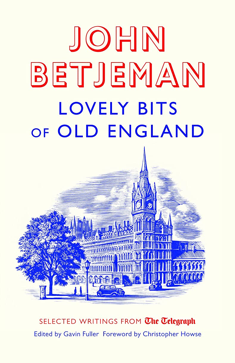 肝と闘う障害Lovely Bits of Old England: John Betjeman at the Telegraph (Telegraph Books) (English Edition)