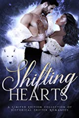 Shifting Hearts: A Limited Edition Collection of Historical Shifter Romances Kindle Edition