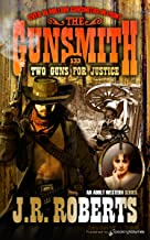 Two Guns for Justice (The Gunsmith Book 133)