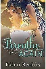 Breathe Again (The Breathe Series Book 3) Kindle Edition