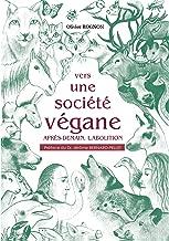 Vers une société végane: Après-demain, l'abolition (French Edition)