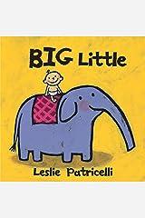 Big Little (Leslie Patricelli Board Books) Kindle Edition