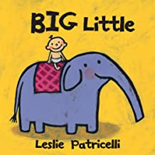 Big Little (Leslie Patricelli Board Books)