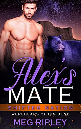 Alex's Mate (Shifter Nation: Werebears of Big Bend)