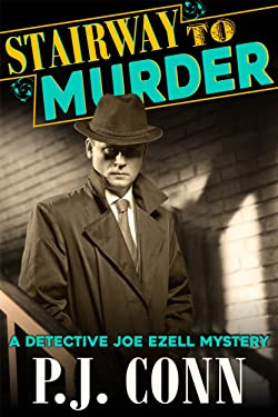 Stairway to Murder (A Detective Joe Ezell Mystery, Book 2): Private Investigator Cozy Mystery