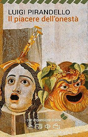 Il piacere dellonestà. Con espansione online (annotato) (I Grandi Classici della Letteratura Italiana Vol. 44)