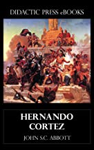 Hernando Cortez (with Illustrations)