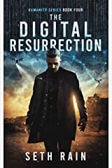 The Digital Resurrection: A Dystopian Thriller (Humanity Series Book 4) Kindle Edition