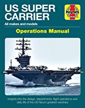 US Super Carrier: All makes and models * Insights into the design, departments, flight operations and daily life of the US...