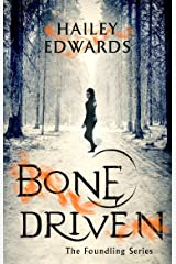 Bone Driven (The Foundling Series) Kindle Edition