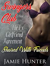 Swinger's Club - The Ex Girlfriend Agreement - Shared with Friends