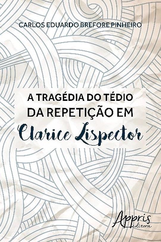説明する予言する戦うA tragédia do tédio da repeti??o em clarice lispector (Ciências da Linguagem) (Portuguese Edition)