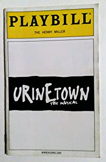 Urinetown, The Musical: Playbill for the Henry Miller, 2002.