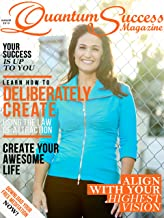 Quantum Success Magazine Series: Giving You the Keys to Unlock Your Awesome Life