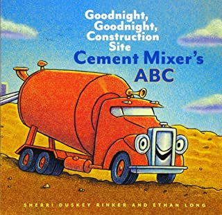 Cement Mixer's ABC: Goodnight, Goodnight, Construction Site (Alphabet Book for Kids,..