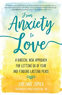 From Anxiety to Love: A Radical New Approach for Letting Go of Fear and Finding Lasting Peace (English Edition)