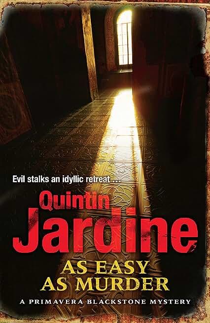 As Easy as Murder (Primavera Blackstone series, Book 3): Suspicion and death in a thrilling crime novel (Primavera Blackstone Mysteries) (English Edition)
