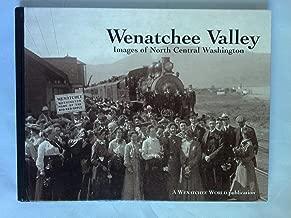 Wenatchee Valley Images of North Central Washington