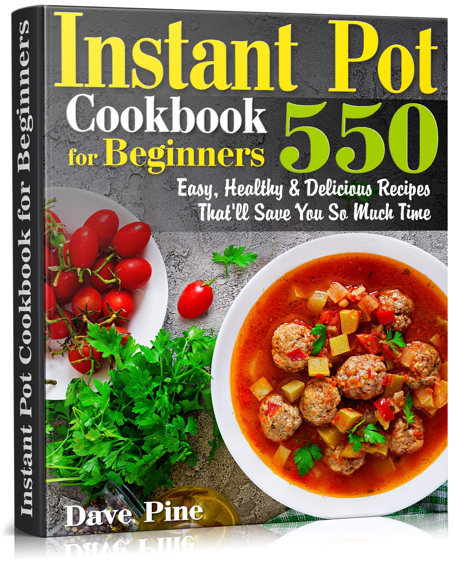 Image OfInstant Pot Cookbook For Beginners: 550 Easy, Healthy And Delicious Recipes That'll Save You So Much Time (English Edition)